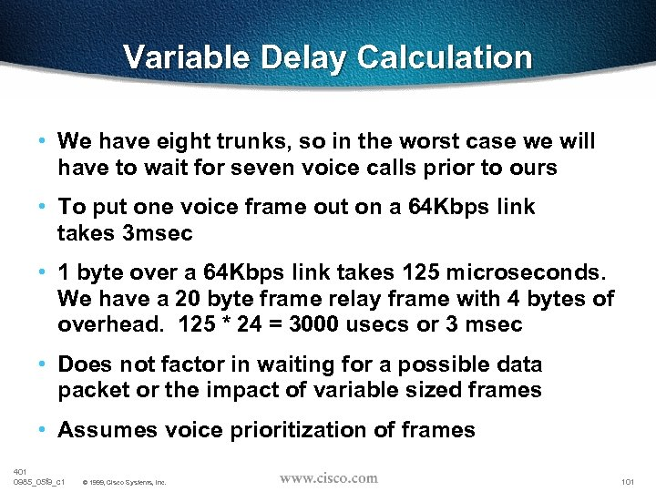 Variable Delay Calculation • We have eight trunks, so in the worst case we