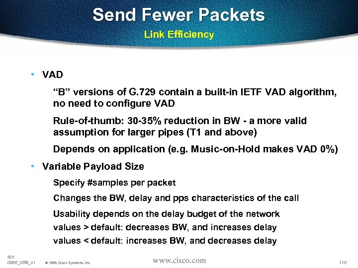 "Send Fewer Packets Link Efficiency • VAD ""B"" versions of G. 729 contain a"