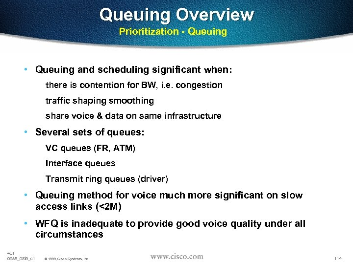 Queuing Overview Prioritization - Queuing • Queuing and scheduling significant when: there is contention
