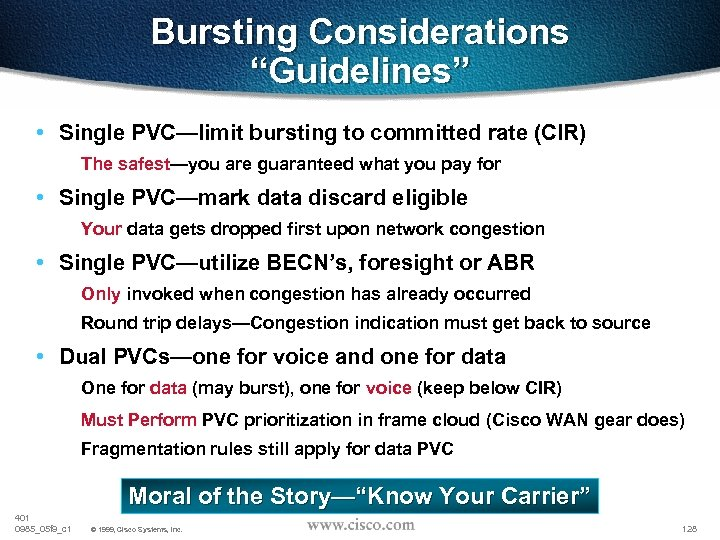 "Bursting Considerations ""Guidelines"" • Single PVC—limit bursting to committed rate (CIR) The safest—you are"