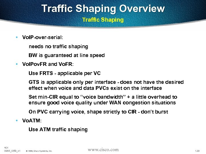 Traffic Shaping Overview Traffic Shaping • Vo. IP-over-serial: needs no traffic shaping BW is
