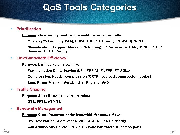 Qo. S Tools Categories • Prioritization Purpose: Give priority treatment to real-time sensitive traffic