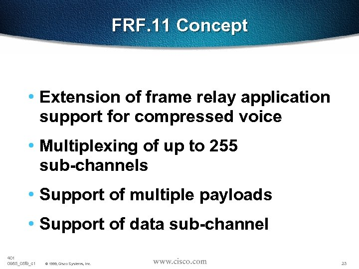 FRF. 11 Concept • Extension of frame relay application support for compressed voice •