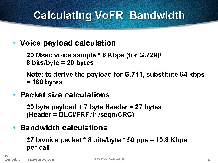 Calculating Vo. FR Bandwidth • Voice payload calculation 20 Msec voice sample * 8
