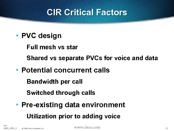 CIR Critical Factors • PVC design Full mesh vs star Shared vs separate PVCs