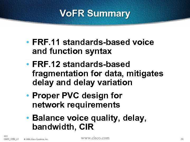 Vo. FR Summary • FRF. 11 standards-based voice and function syntax • FRF. 12