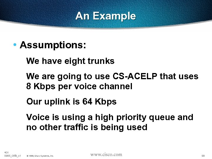 An Example • Assumptions: We have eight trunks We are going to use CS-ACELP