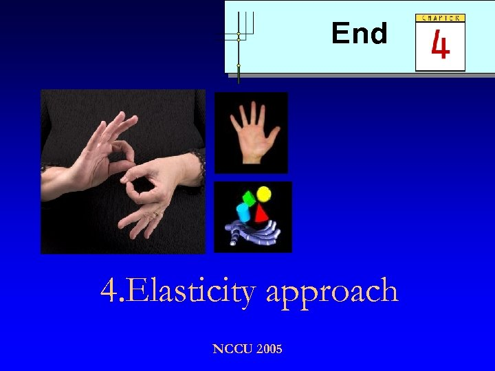 End 4. Elasticity approach NCCU 2005