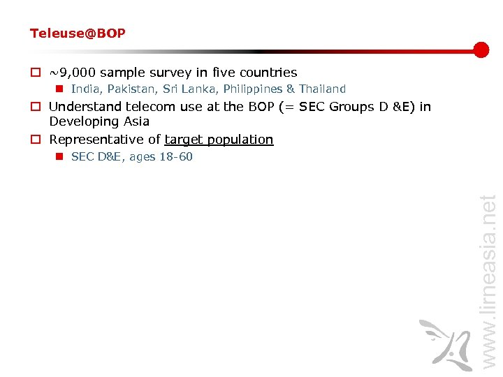 Teleuse@BOP o ~9, 000 sample survey in five countries n India, Pakistan, Sri Lanka,