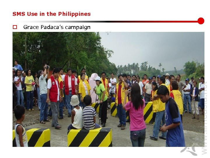 SMS Use in the Philippines Grace Padaca's campaign www. lirneasia. net o