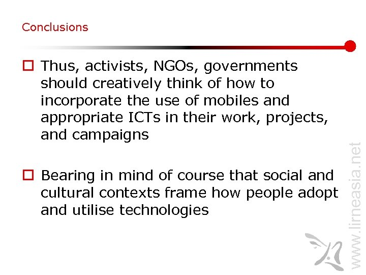 o Thus, activists, NGOs, governments should creatively think of how to incorporate the use