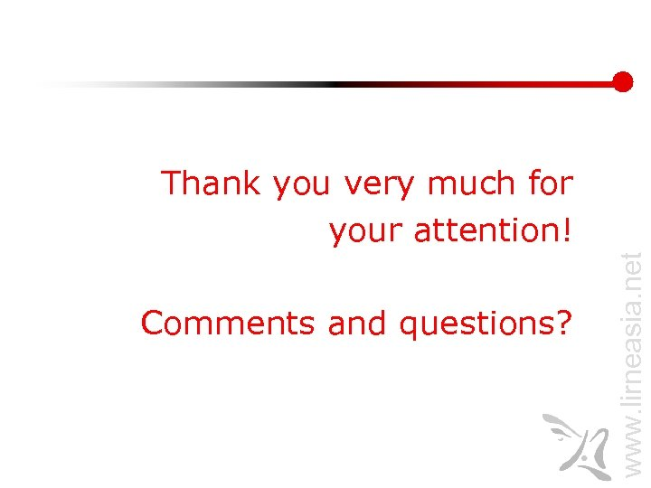 Comments and questions? www. lirneasia. net Thank you very much for your attention!