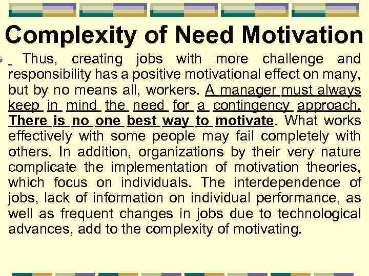 Complexity of Need Motivation Thus, creating jobs with more challenge and responsibility has a