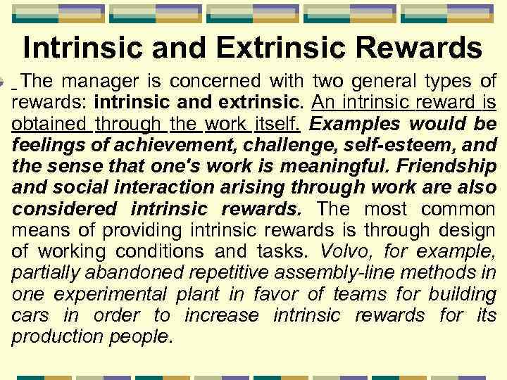 Intrinsic and Extrinsic Rewards The manager is concerned with two general types of rewards: