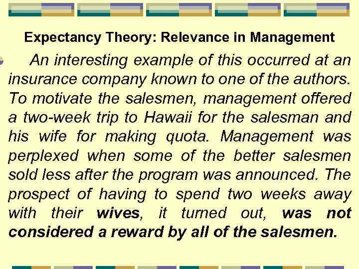 Expectancy Theory: Relevance in Management An interesting example of this occurred at an insurance