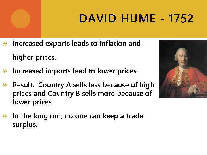 DAVID HUME - 1752 Increased exports leads to inflation and higher prices. Increased imports
