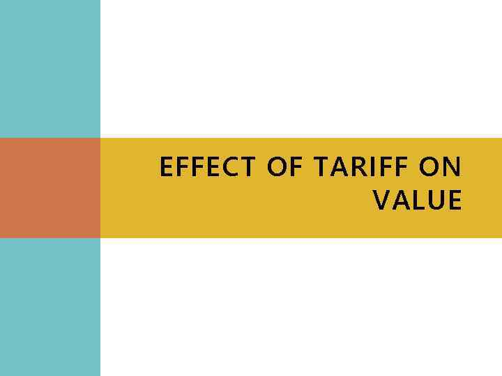 EFFECT OF TARIFF ON VALUE
