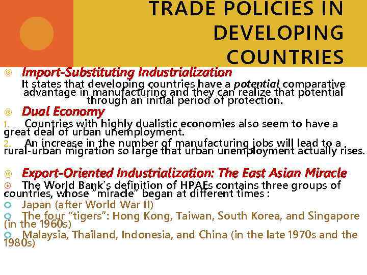 TRADE POLICIES IN DEVELOPING COUNTRIES Import-Substituting Industrialization It states that developing countries have