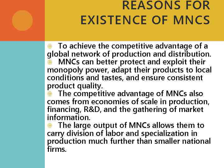 REASONS FOR EXISTENCE OF MNCS To achieve the competitive advantage of a global network