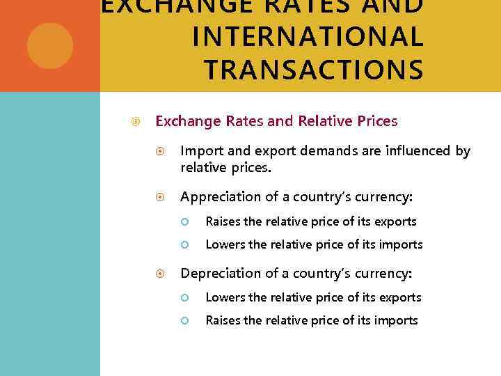 EXCHANGE RATES AND INTERNATIONAL TRANSACTIONS Exchange Rates and Relative Prices Import and export demands