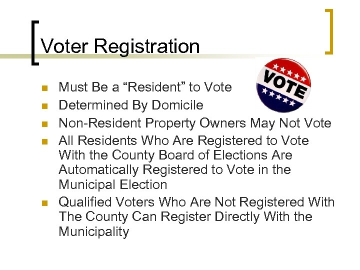 """Voter Registration n n Must Be a """"Resident"""" to Vote Determined By Domicile Non-Resident"""