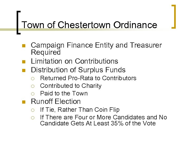 Town of Chestertown Ordinance n n n Campaign Finance Entity and Treasurer Required Limitation