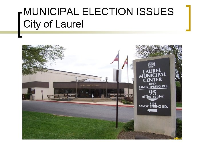 MUNICIPAL ELECTION ISSUES City of Laurel