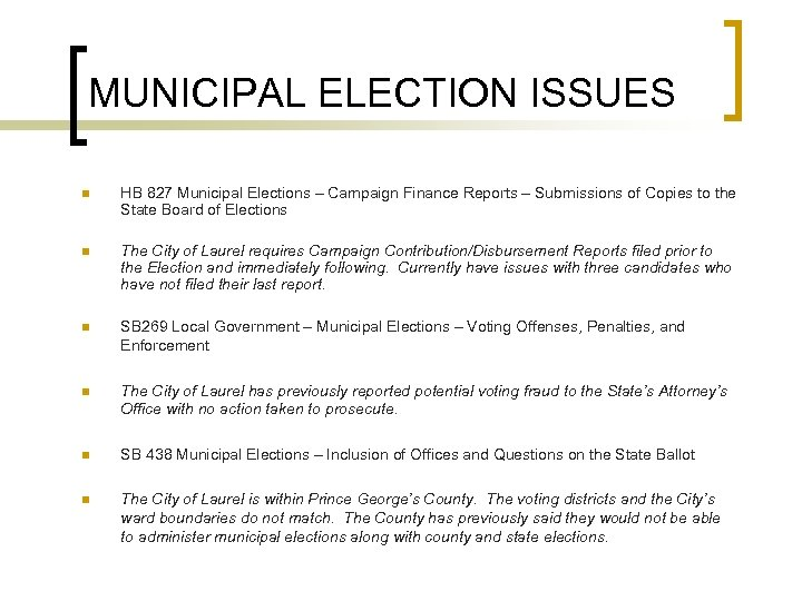 MUNICIPAL ELECTION ISSUES n HB 827 Municipal Elections – Campaign Finance Reports – Submissions