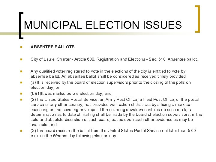 MUNICIPAL ELECTION ISSUES n ABSENTEE BALLOTS n City of Laurel Charter - Article 600.