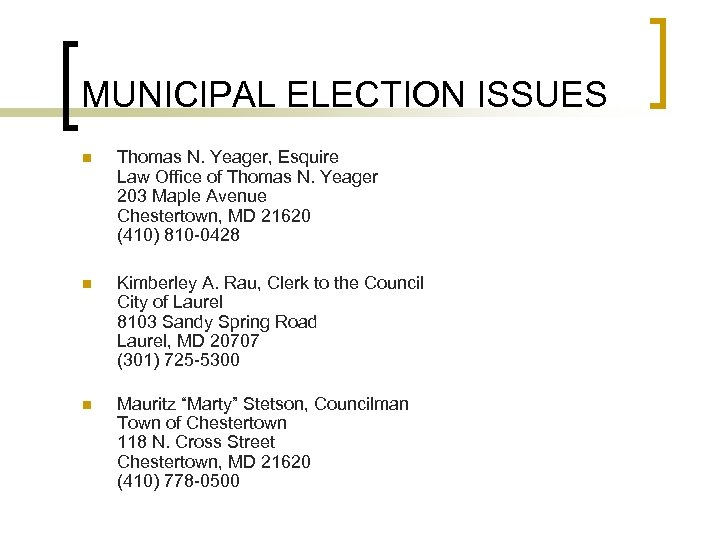 MUNICIPAL ELECTION ISSUES n Thomas N. Yeager, Esquire Law Office of Thomas N. Yeager