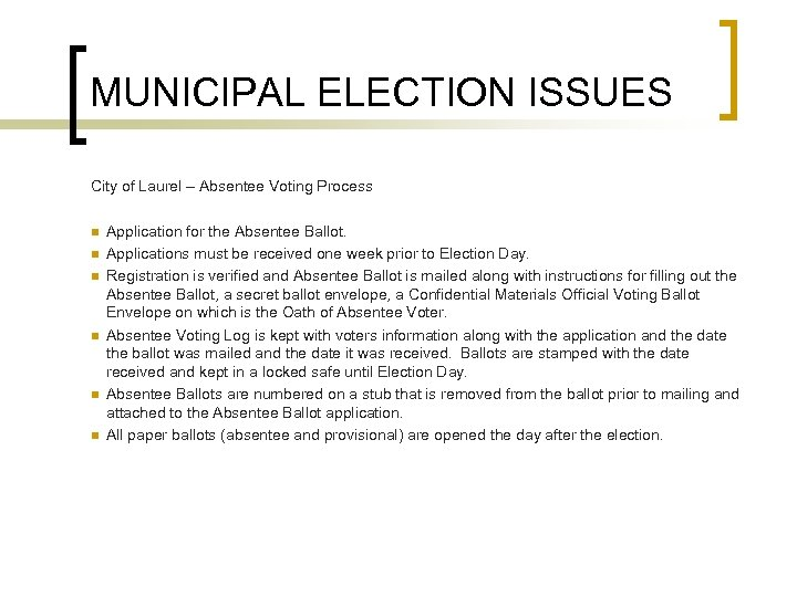 MUNICIPAL ELECTION ISSUES City of Laurel – Absentee Voting Process n n n Application