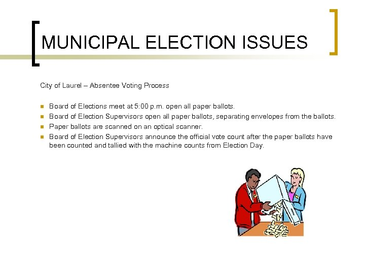 MUNICIPAL ELECTION ISSUES City of Laurel – Absentee Voting Process n n Board of