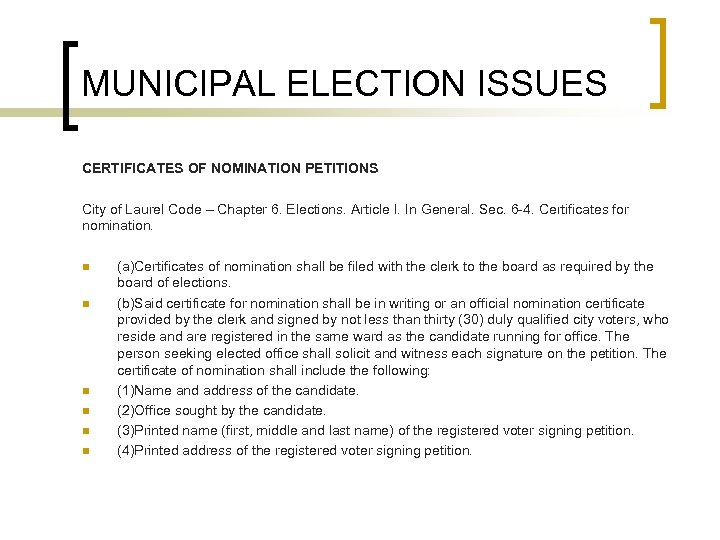 MUNICIPAL ELECTION ISSUES CERTIFICATES OF NOMINATION PETITIONS City of Laurel Code – Chapter 6.