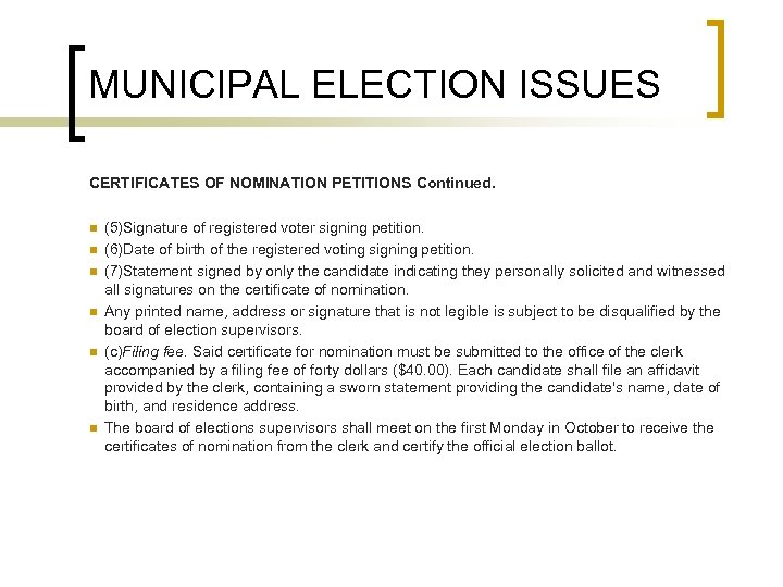 MUNICIPAL ELECTION ISSUES CERTIFICATES OF NOMINATION PETITIONS Continued. n n n (5)Signature of registered