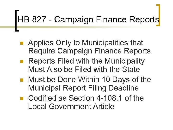HB 827 - Campaign Finance Reports n n Applies Only to Municipalities that Require