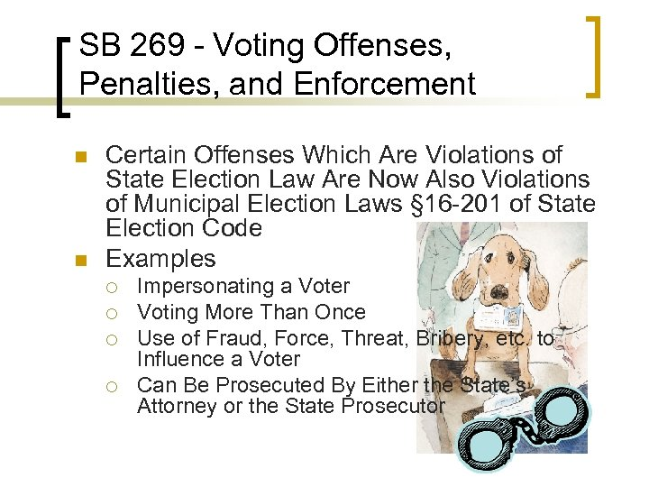 SB 269 - Voting Offenses, Penalties, and Enforcement n n Certain Offenses Which Are