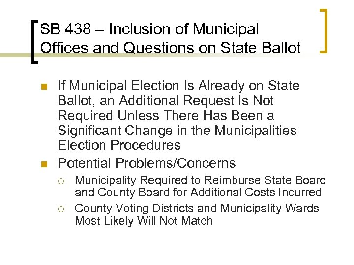 SB 438 – Inclusion of Municipal Offices and Questions on State Ballot n n