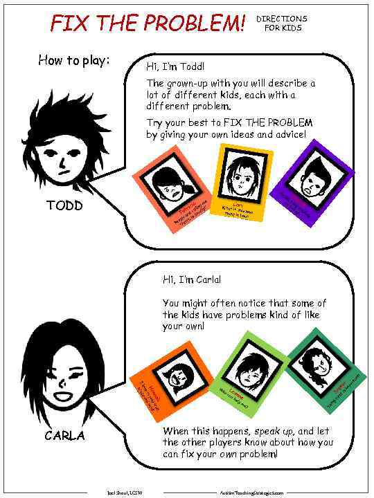 FIX THE PROBLEM! How to play: DIRECTIONS FOR KIDS Hi, I'm Todd! The grown-up