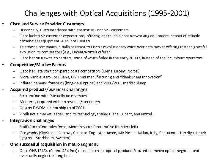 Challenges with Optical Acquisitions (1995 -2001) • Cisco and Service Provider Customers – Historically,