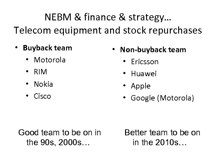 NEBM & finance & strategy… Telecom equipment and stock repurchases • Buyback team •