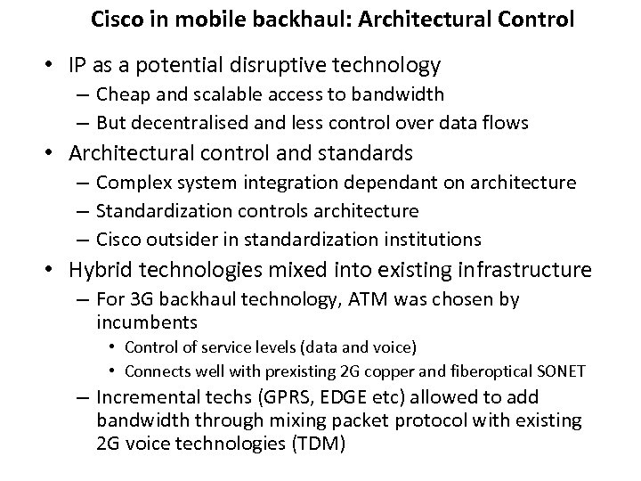 Cisco in mobile backhaul: Architectural Control • IP as a potential disruptive technology –