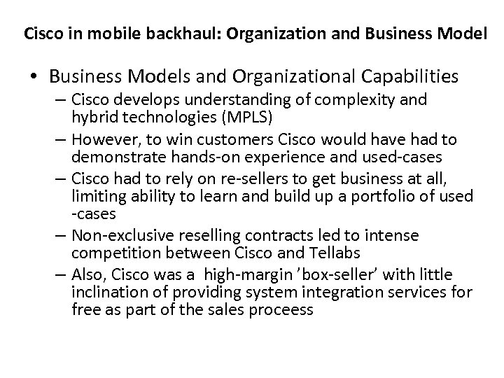Cisco in mobile backhaul: Organization and Business Model • Business Models and Organizational Capabilities