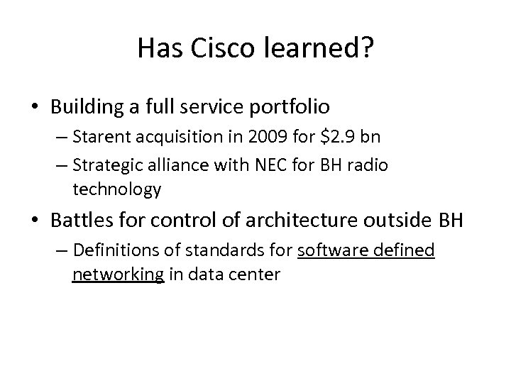Has Cisco learned? • Building a full service portfolio – Starent acquisition in 2009
