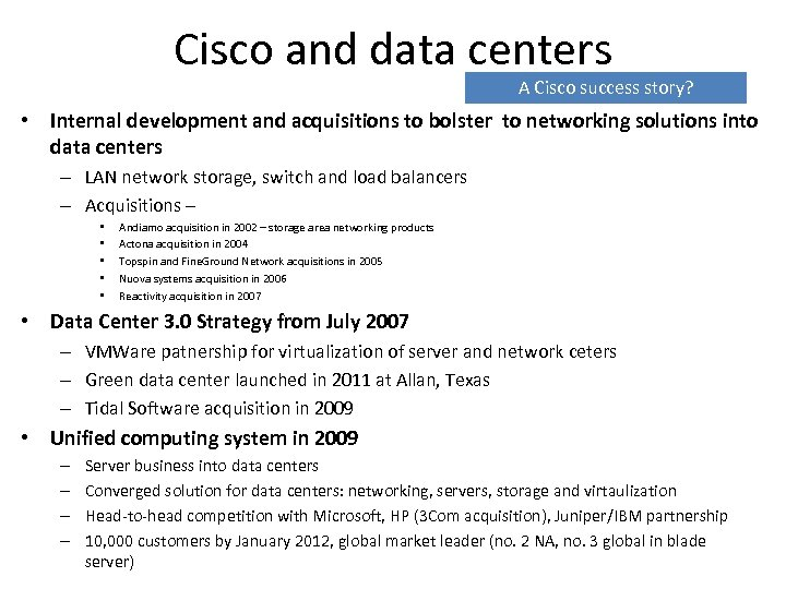 Cisco and data centers A Cisco success story? • Internal development and acquisitions to