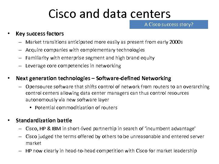 Cisco and data centers A Cisco success story? • Key success factors – –