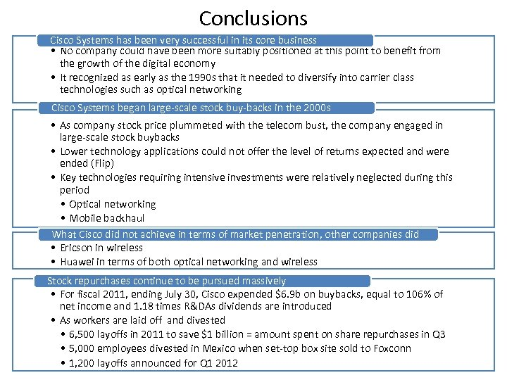 Conclusions Cisco Systems has been very successful in its core business • No company