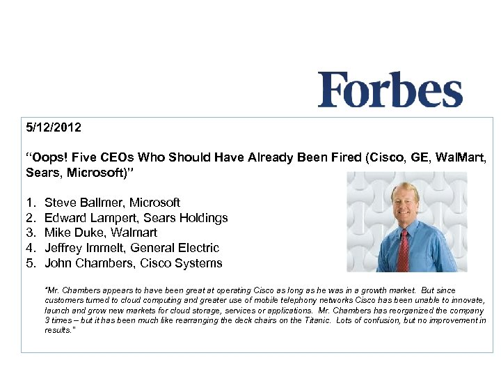 "5/12/2012 ""Oops! Five CEOs Who Should Have Already Been Fired (Cisco, GE, Wal. Mart,"