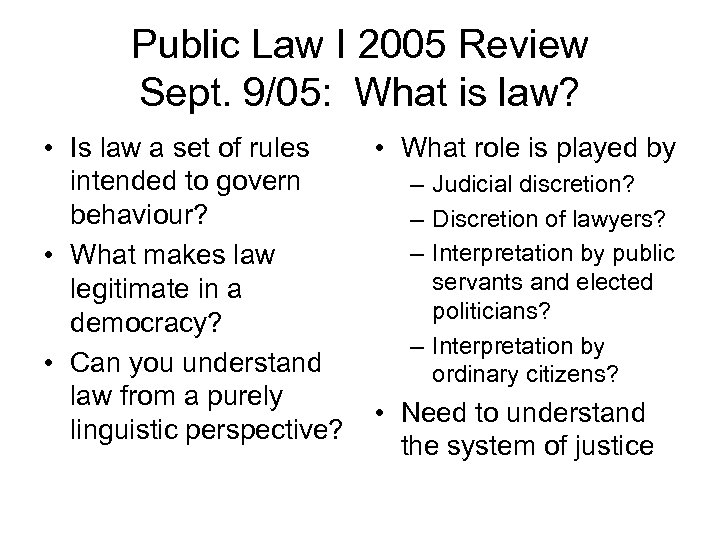 Public Law I 2005 Review Sept. 9/05: What is law? • Is law a