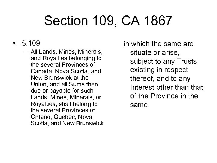 Section 109, CA 1867 • S. 109 – All Lands, Minerals, and Royalties belonging