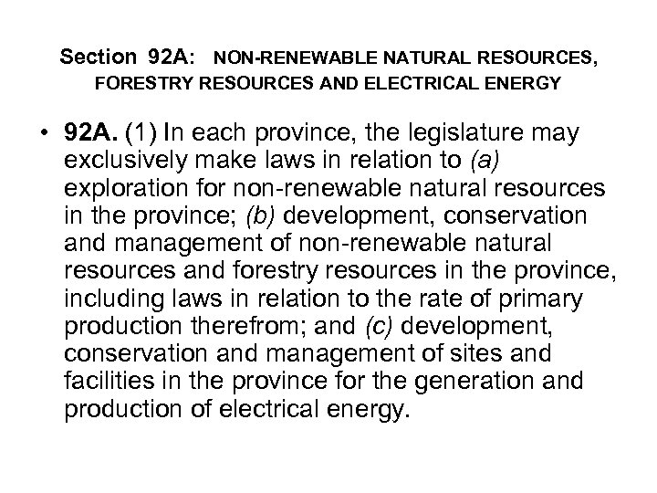 Section 92 A: NON-RENEWABLE NATURAL RESOURCES, FORESTRY RESOURCES AND ELECTRICAL ENERGY • 92